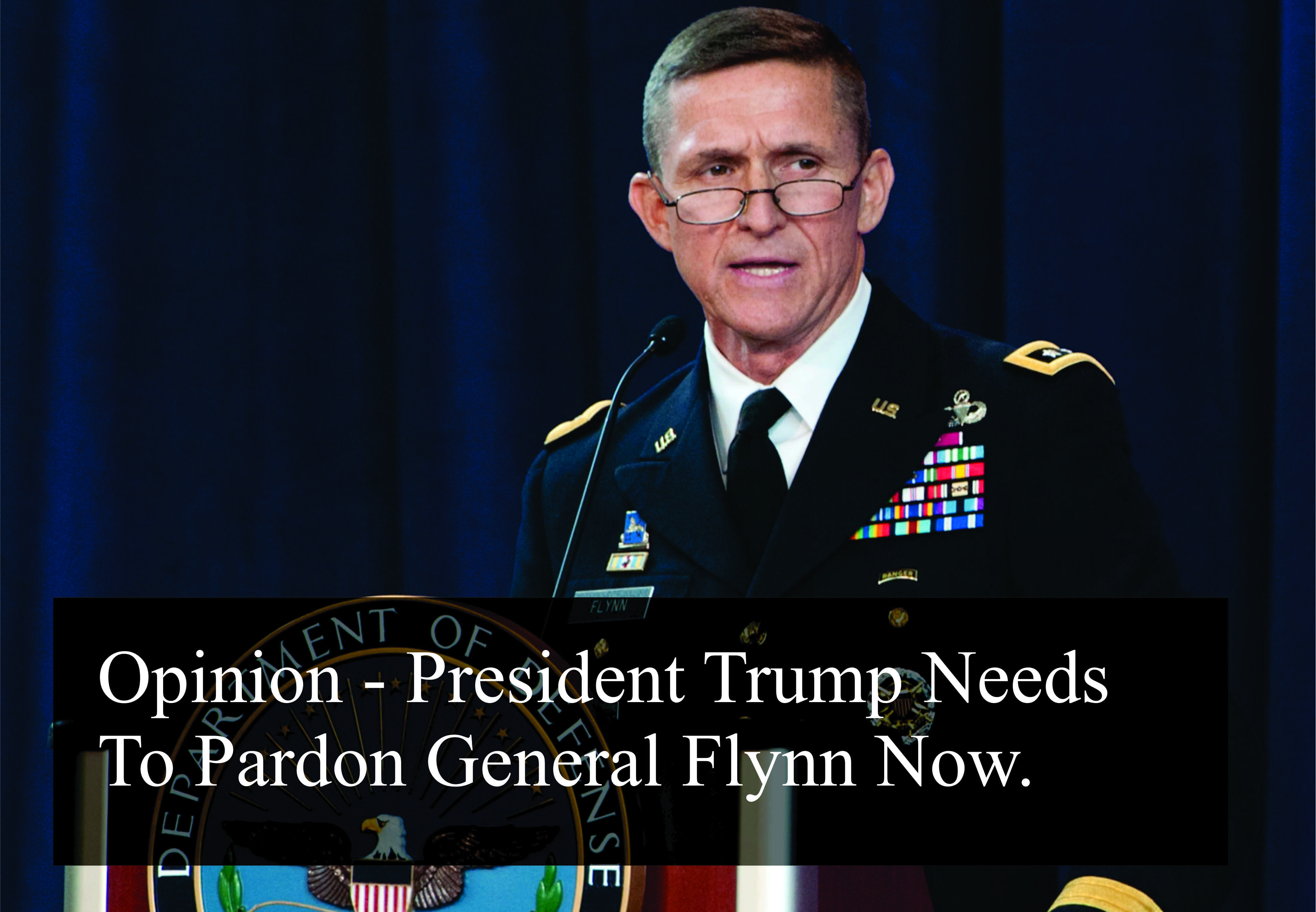 Why President Trump Should Pardon General Mike Flynn, Without Any Further Delay